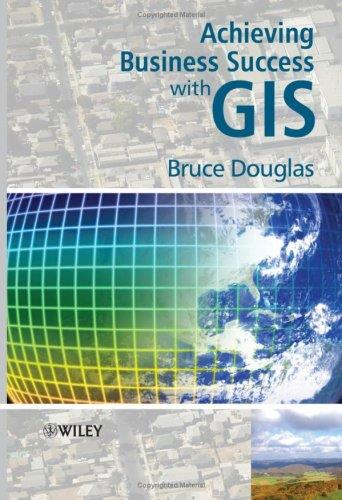 Achieving Business Success with GIS free download