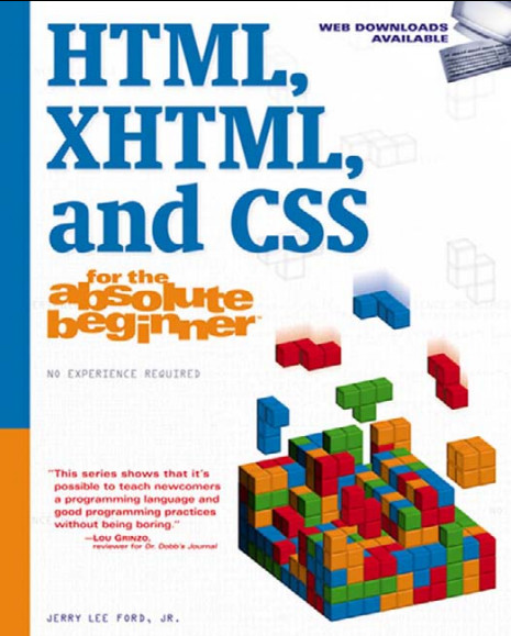 HTML, XHTML, and CSS For The Absolute Beginner free download
