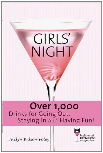 Girls' Night: Over 1,000 Drinks for Going Out, Staying In and Having Fun! free download