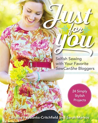 Just for You: Selfish Sewing Projects from Your Favorite Sew Can She Bloggers: 24 Simply Stylish Projects free download