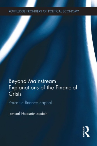 Beyond Mainstream Explanations of the Financial Crisis: Parasitic Finance Capital free download