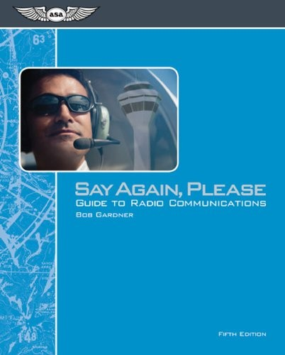 Say Again, Please: Guide to Radio Communications, 5th Edition free download
