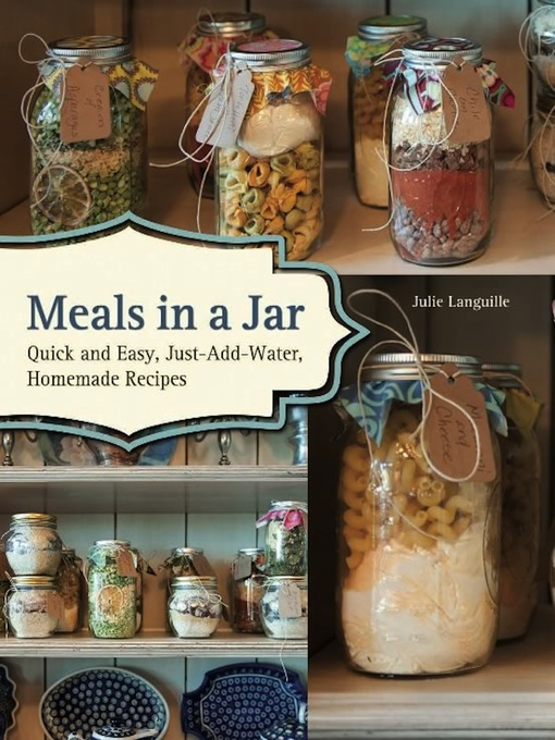 Meals in a Jar: Quick and Easy, Just-Add-Water, Homemade Recipes free download
