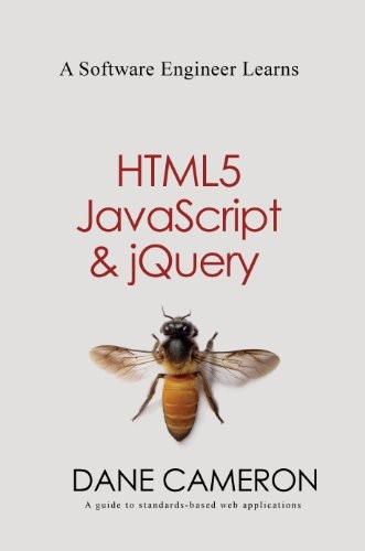 A Software Engineer Learns HTML5, javascript and jQuery free download