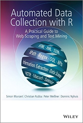 Automated Data Collection with R: A Practical Guide to Web Scraping and Text Mining free download