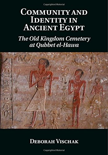Community and Identity in Ancient Egypt: The Old Kingdom Cemetery at Qubbet el-Hawa free download