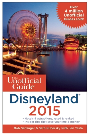 The Unofficial Guide to Disneyland 2015 (Unofficial Guides) free download