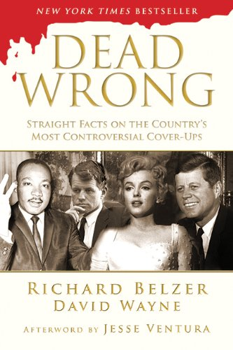 Dead Wrong: Straight Facts on the Country's Most Controversial Cover-Ups free download