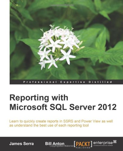 Reporting with Microsoft SQL Server 2012 (Professional Experience Distilled) by James Serra free download
