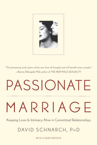 Passionate Marriage: Keeping Love and Intimacy Alive in Committed Relationships free download