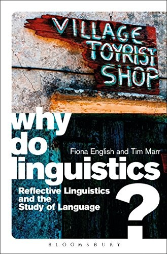 Why Do Linguistics?: Reflective Linguistics and the Study of Language free download