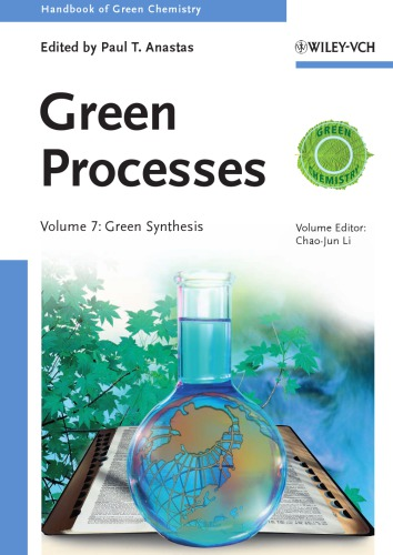 Handbook of Green Chemistry, Green Processes, Green Synthesis (Volume 7) free download