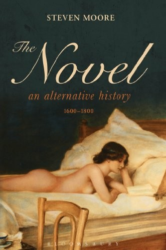 The Novel: An Alternative History, 1600-1800 free download