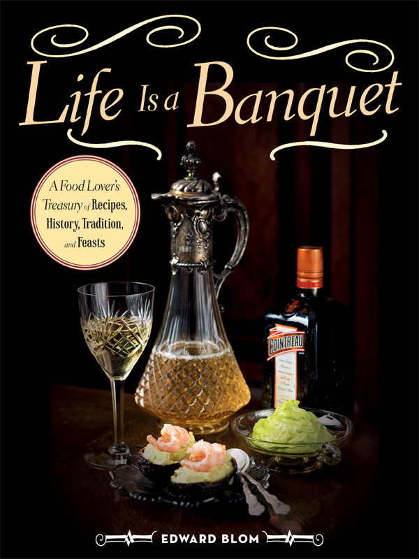 Life Is a Banquet: A Food Lover's Treasury of Recipes, History, Tradition, and Feasts free download
