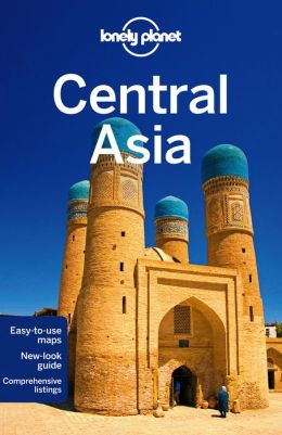 Lonely Planet Central Asia (Travel Guide) free download