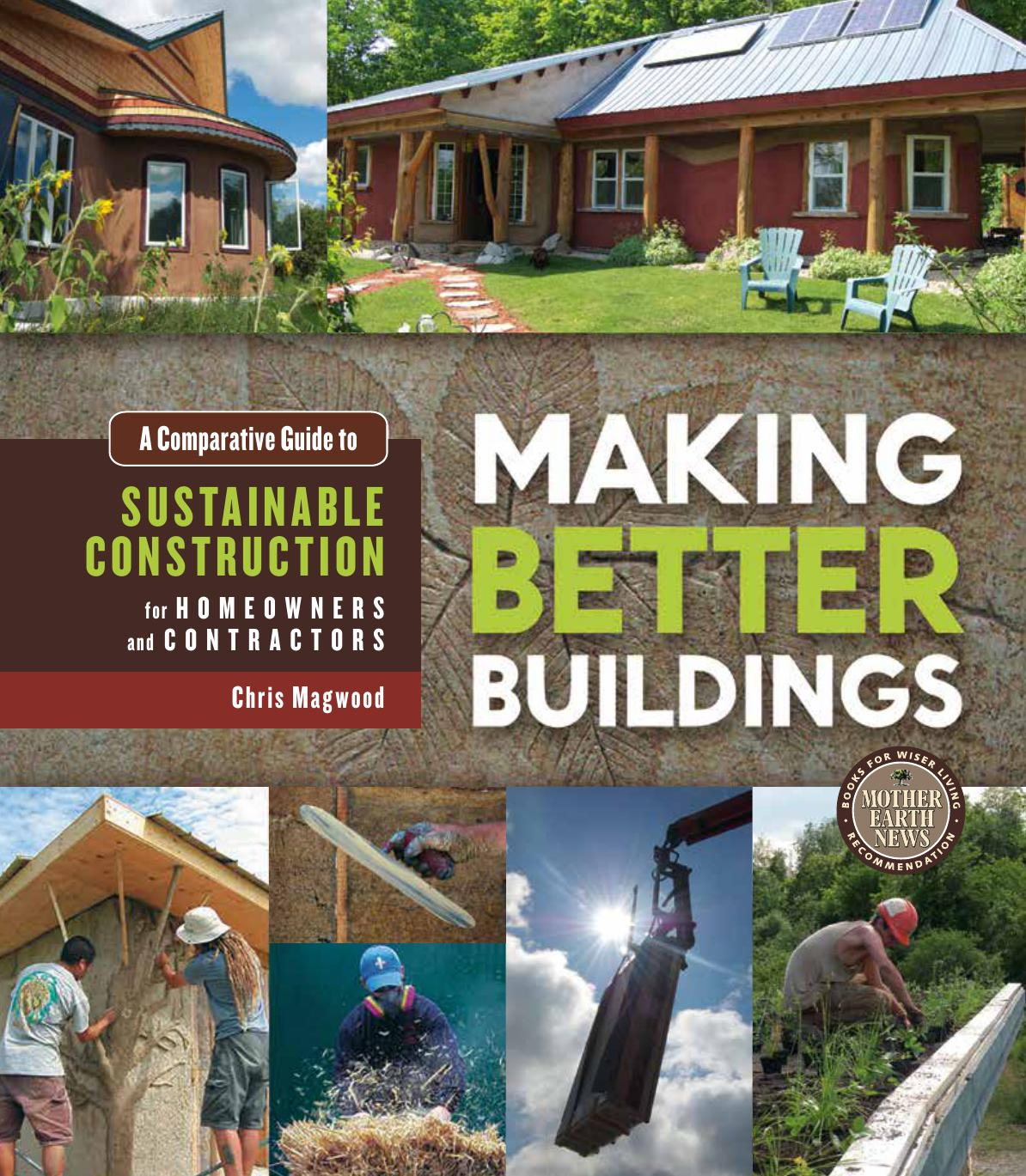 Making Better Buildings: A Comparative Guide to Sustainable Construction for Homeowners and Contractors free download