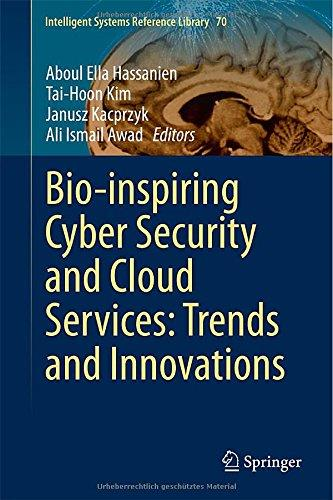 Bio-inspiring Cyber Security and Cloud Services: Trends and Innovations free download