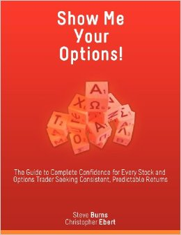 Show Me Your Options! the Guide to Complete Confidence for Every Stock and Options Trader Seeking Consistent free download