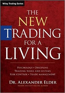 The New Trading for a Living: Psychology, Discipline, Trading Tools and System, Risk Control, Trade Management, 2nd edition free download