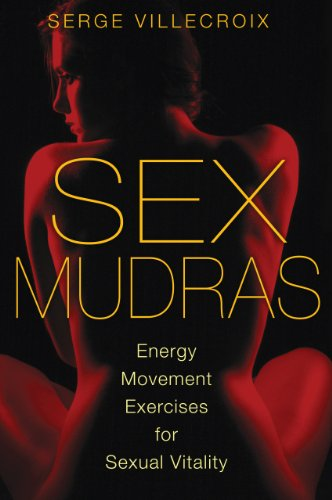 Sex Mudras: Energy Movement Exercises for Sexual Vitality free download