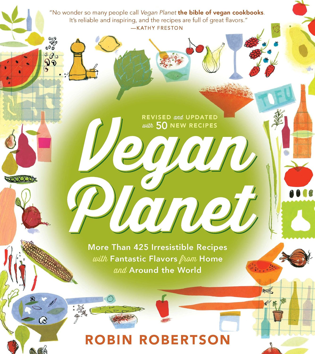 Vegan Planet, Revised Edition: 425 Irresistible Recipes With Fantastic Flavors from Home and Around the World free download
