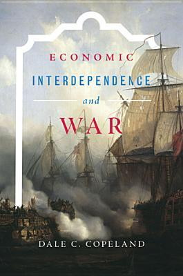 Economic Interdependence and War free download
