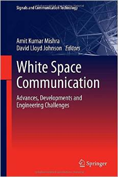 White Space Communication: Advances, Developments and Engineering Challenges free download