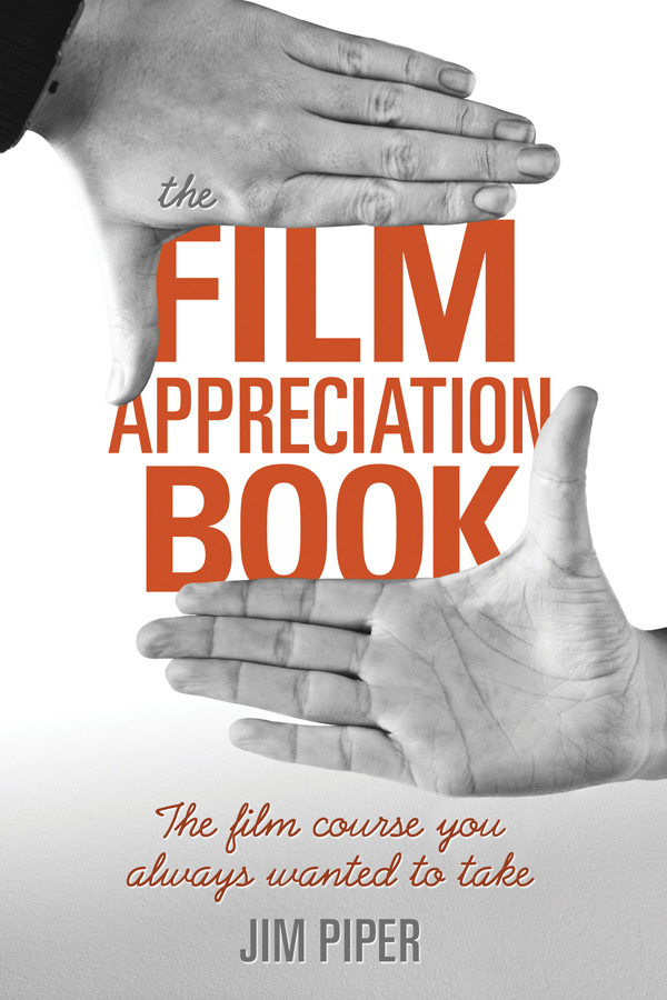 The Film Appreciation Book: The Film Course You Always Wanted to Take free download