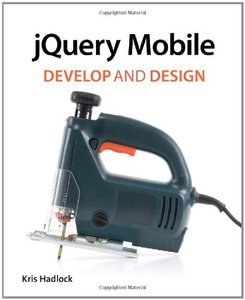 jQuery Mobile: Develop and Design free download