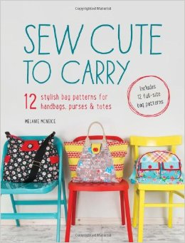 Sew Cute to Carry: 12 stylish bag patterns for handbags, purses and totes free download