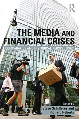 The Media and Financial Crises: Comparative and Historical Perspectives free download