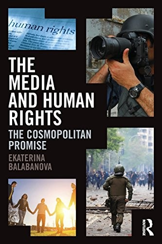 The Media and Human Rights: The Cosmopolitan Promise free download
