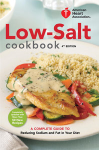 Low-Salt Cookbook: A Complete Guide to Reducing Sodium and Fat in Your Diet, 4th Edition free download