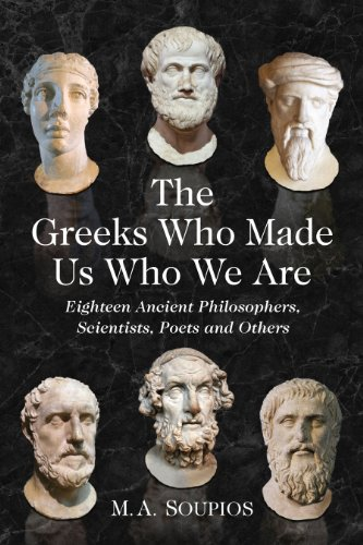 The Greeks Who Made Us Who We Are: Eighteen Ancient Philosophers, Scientists, Poets and Others free download