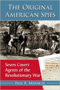 The Original American Spies: Seven Covert Agents of the Revolutionary War free download