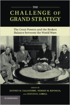 The Challenge of Grand Strategy: The Great Powers and the Broken Balance between the World Wars free download