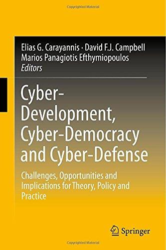 Cyber-Development, Cyber-Democracy and Cyber-Defense free download