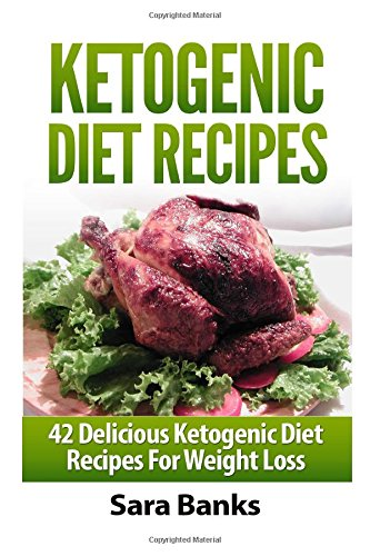 Ketogenic Diet Recipes: 42 Delicious Ketogenic Diet Recipes For Weight Loss free download