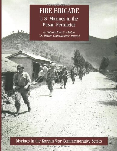 Fire Brigade: U.S. Marines in the Pusan Perimeter (Marines in the Korean War Commemorative Series) free download
