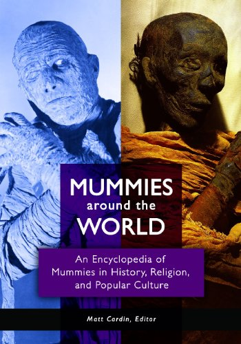 Mummies around the World: An Encyclopedia of Mummies in History, Religion, and Popular Culture free download