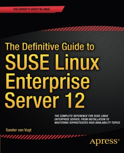 The Definitive Guide to SUSE Linux Enterprise Server 12 free download