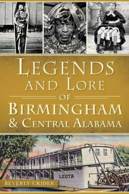 Legends and Lore of Birmingham & Central Alabama free download
