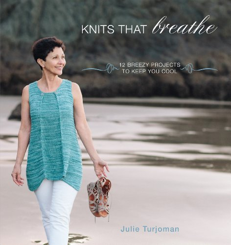 Knits That Breathe: 12 Breezy Projects To Keep You Cool free download