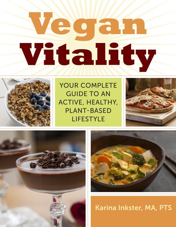 Vegan Vitality: Your Complete Guide to an Active, Healthy, Plant-Based Lifestyle free download