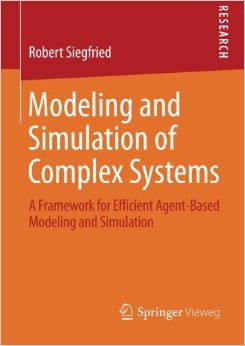 Modeling and Simulation of Complex Systems: A Framework for Efficient Agent-Based Modeling and Simulation free download