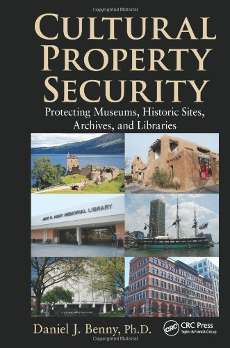 Cultural Property Security: Protecting Museums, Historic Sites, Archives, and Libraries free download