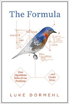 The Formula: How Algorithms Solve all our Problems ... and Create More free download