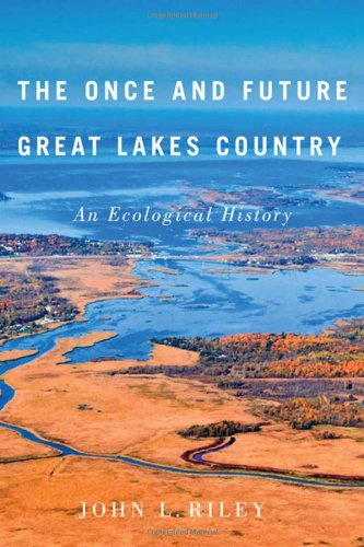 The Once and Future Great Lakes Country: An Ecological History free download