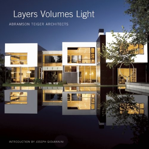 Layers Volumes Light: Abramson Teiger Architects free download