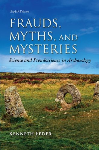 Frauds, Myths, and Mysteries: Science and Pseudoscience in Archaeology free download